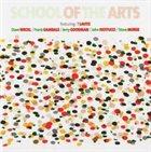 T LAVITZ School of the Arts (with Dave Weckl, Frank Gambale, Jerry Goodman, John Patitucci, Steve Morse) album cover