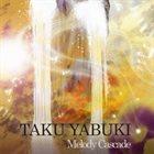 TAKU YABUKI Melody Cascade album cover