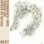 TAYLOR HO BYNUM Next (with Joe Morris, Sara Schoenbeck) album cover