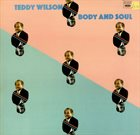 TEDDY WILSON Body And Soul album cover