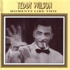 TEDDY WILSON Moments Like This album cover