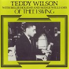 TEDDY WILSON Teddy Wilson with Billie Holiday and Midge Williams : Of Thee I Swing album cover