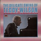 TEDDY WILSON The Delicate Swing Of Teddy Wilson album cover