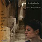 TEODORA ENACHE Teodora Enache & Guido Manusardi Trio : On The Sunny Side Of The Street album cover
