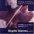 TERJE RYPDAL Sonata op. 73 / Nimbus op. 76 - Birgitte Stærnes album cover