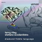 TERRY RILEY Diamond Fiddle Language (with Stefano Scodanibbio) album cover