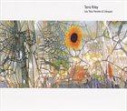 TERRY RILEY Les Yeux Fermes & Lifespan album cover