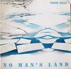 TERRY RILEY No Man's Land album cover