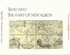 TERRY RILEY The Harp of New Albion album cover