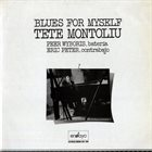 TETE MONTOLIU Blues For Myself album cover