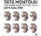 TETE MONTOLIU The Music I Like To Play, Volume 4: Let's Call This album cover
