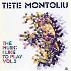 TETE MONTOLIU The Music I Like to Play, Volume 2 album cover