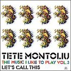 TETE MONTOLIU The Music I Like to Play, Volume 3: Let's Call This album cover