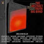THE ABSTRACT TRUTH BIG BAND Judith & Dave O'Higgins Present The Abstract Truth Big Band album cover