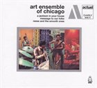 THE ART ENSEMBLE OF CHICAGO A Jackson In Your House / Message To Our Folks / Reese And The Smooth Ones album cover
