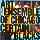 THE ART ENSEMBLE OF CHICAGO Certain Blacks album cover