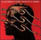 THE ART ENSEMBLE OF CHICAGO Fanfare For The Warriors album cover