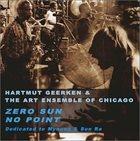 THE ART ENSEMBLE OF CHICAGO Hartmut Geerken & The Art Ensemble of Chicago : Zero Sun No Point (Dedicated to Mynona & Sun Ra) album cover
