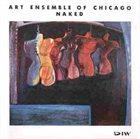 THE ART ENSEMBLE OF CHICAGO Naked album cover