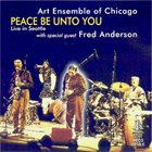 THE ART ENSEMBLE OF CHICAGO Peace Be Unto You (With Special Guest Fred Anderson) album cover