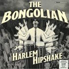 THE BONGOLIAN Harlem Hipshake album cover