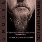 THE BRIAN ENGLAND GROOVE PRESCRIPTION Hammond Hash Browns (feat. Matt Wallace) album cover
