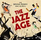 THE BRYAN FERRY ORCHESTRA The Jazz Age album cover