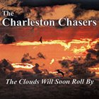 THE CHARLESTON CHASERS (UK) The Clouds Will Soon Roll By album cover