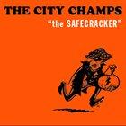THE CITY CHAMPS The Safecracker album cover