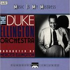 THE DUKE ELLINGTON ORCHESTRA Music Is My Mistress album cover