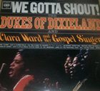 THE DUKES OF DIXIELAND (1951) We Gotta Shout! (with Clara Ward And Her Gospel Singers) album cover
