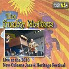 THE FUNKY METERS Live At The 2010 New Orleans Jazz Fest album cover