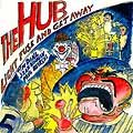THE HUB Light Fuse And Get Away album cover