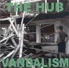 THE HUB Vandalism album cover