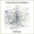 THE IDEA OF NORTH Ballads album cover