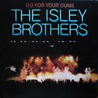 THE ISLEY BROTHERS Go For Your Guns album cover