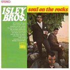 THE ISLEY BROTHERS Soul On The Rocks album cover