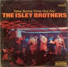 THE ISLEY BROTHERS Take Some Time Out For The Isley Brothers album cover