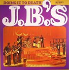 THE J.B.'S / JB HORNS Doing It to Death album cover