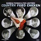 THE LIGHTMEN (BUBBHA THOMAS & THE LIGHTMEN) Bubbha Thomas & The Lightmen : Country Fried Chicken album cover