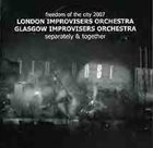 THE LONDON IMPROVISERS ORCHESTRA London Improvisers Orchestra / Glasgow Improvisers Orchestra : Separately & Together album cover