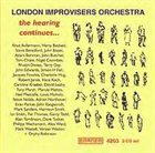 THE LONDON IMPROVISERS ORCHESTRA The Hearing Continues... album cover