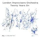 THE LONDON IMPROVISERS ORCHESTRA Twenty Years On album cover
