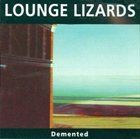 THE LOUNGE LIZARDS Demented album cover