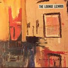 THE LOUNGE LIZARDS No Pain for Cakes album cover