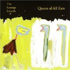 THE LOUNGE LIZARDS Queen of All Ears album cover