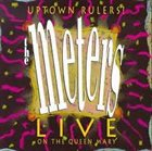 THE METERS Uptown Rulers!: The Meters Live on the Queen Mary album cover