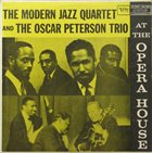 THE MODERN JAZZ QUARTET At The Opera House (with And Oscar Peterson Trio) album cover