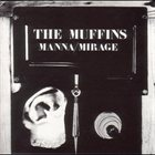 THE MUFFINS — Manna/Mirage album cover