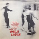 THE PRESTIGE ALL STARS Frank Wess, John Coltrane, Paul Quinichette, Mal Waldron, Doug Watkins, Arthur Taylor : Wheelin' & Dealin' album cover